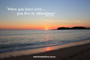 when you have love you live in abundance c